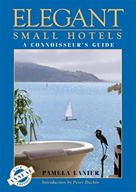 Elegant Small Hotels: A Connoisseur's Guide 9781580089395