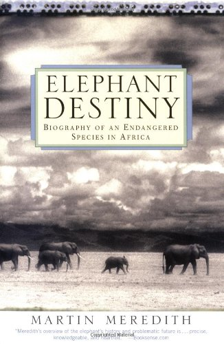 Elephant Destiny: Biography of an Endangered Species in Africa 9781586482336