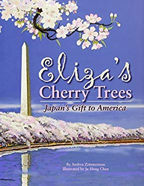 Eliza's Cherry Trees: Japan's Gift to America 9781589809543
