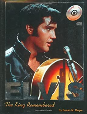 Elvis: The King Remembered [With CD]