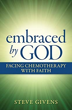 Embraced by God: Facing Chemotheraphy with Faith 9781585957859