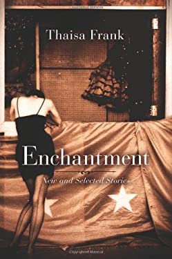 Enchantment: New and Selected Stories 9781582438108