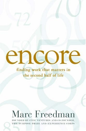 Encore: Finding Work That Matters in the Second Half of Life 9781586486341