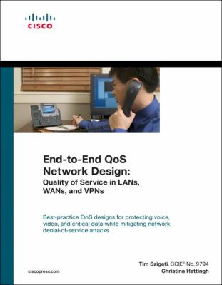 End-To-End QoS Network Design 9781587051760