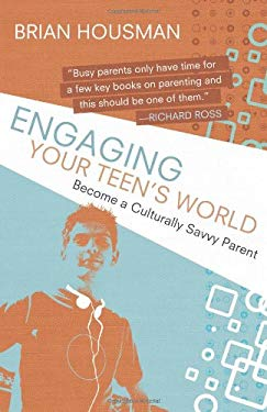 Engaging Your Teen's World: Become a Culturally Savvy Parent 9781587432545