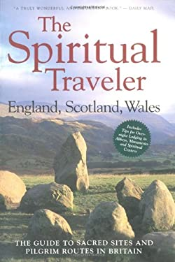 England, Scotland, Wales: The Guide to Sacred Sites and Pilgrim Routes in Britain 9781587680021