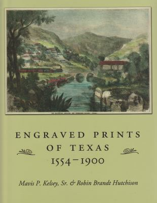 Engraved Prints of Texas, 1554-1900 9781585442706