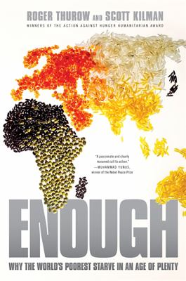 Enough: Why the World's Poorest Starve in an Age of Plenty 9781586488185