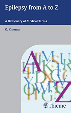 Epilepsy from a - Z: Dictionary of Medical Terms 9781588902481