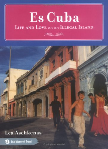 Es Cuba: Life and Love on an Illegal Island 9781580051798