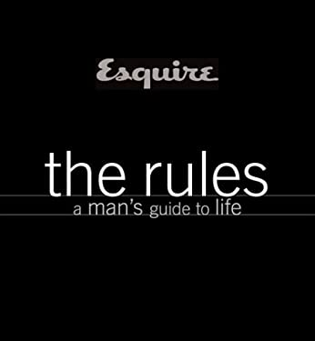 Esquire: The Rules: A Man's Guide to Life 9781588162441