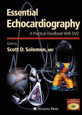 Essential Echocardiography: A Practical Handbook 9781588293220