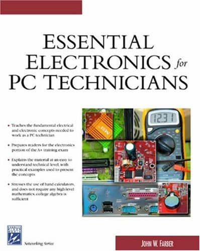 Essential Electronics for PC Technicians 9781584503170