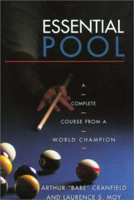 Essential Pool: A Complete Course from a World Champion 9781585745005