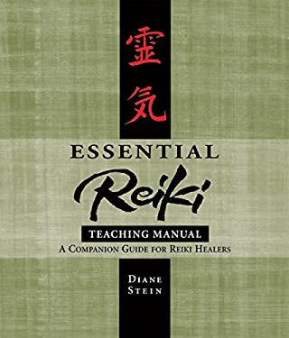 Essential Reiki Teaching Manual : A Companion Guide for Reiki Healers