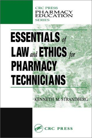 Essentials of Law and Ethics for Pharmacy Technicians 9781587161315