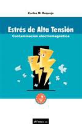 Estres de Alta Tension: Contaminacion Electromagnetica 9781583484050