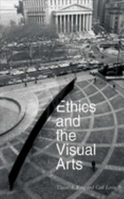 Ethics and the Visual Arts 9781581154580