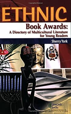 Ethnic Book Awards: A Directory of Multicultural Literature for Young Readers 9781586831875