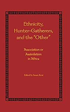 Ethnicity, Hunter-Gatherers, and the Other: Association or Assimilation in Africa 9781588340603