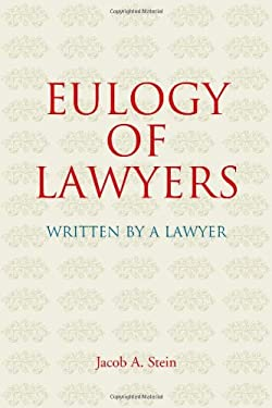 Eulogy of Lawyers: Written by a Lawyer 9781584779704