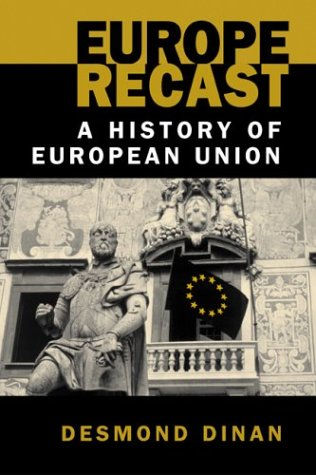 Europe Recast: A History of European Union 9781588262301
