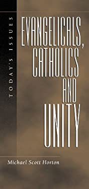 Evangelicals, Catholics and Unity 9781581340693