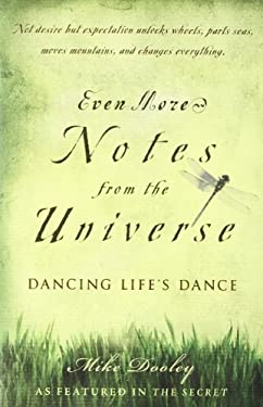 Even More Notes from the Universe: Dancing Life's Dance 9781582701868