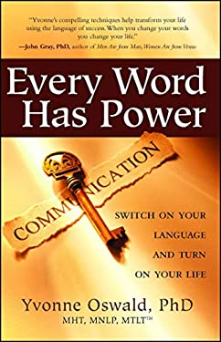Every Word Has Power: Switch on Your Language and Turn on Your Life 9781582701813