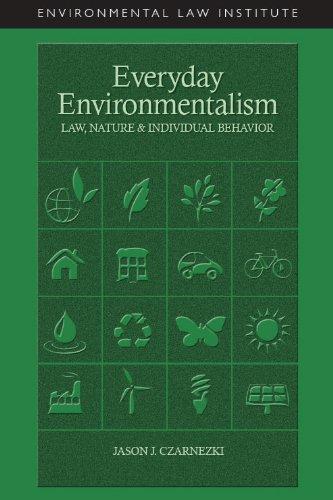 Everyday Environmentalism: Law, Nature, and Individual Behavior 9781585761524