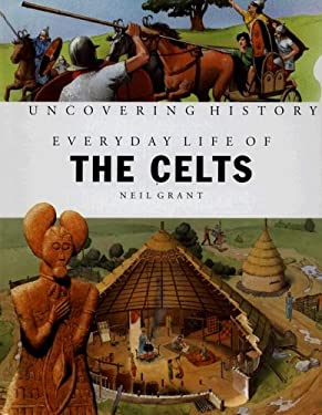 Everyday Life of the Celts
