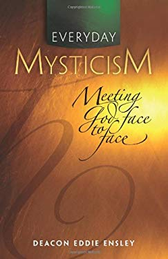 Everyday Mysticism: Meeting God Face to Face 9781585958436
