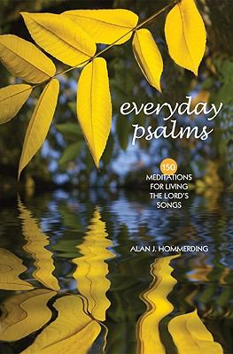 Everyday Psalms: 150 Meditations for Living the Lord's Songs 9781584594338