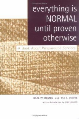 Everything Is Normal Until Proven Otherwise: A Book about Wraparound Services 9781587600784