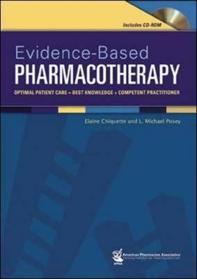Evidence-Based Pharmacotherapy: Optimal Patient Care = Best Knowledge + Competent Practitioner 9781582120683