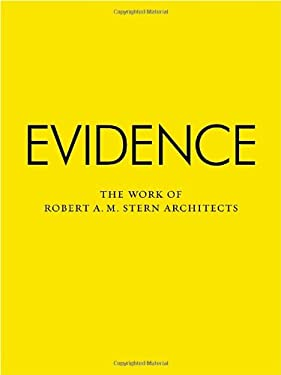Evidence: The Work of Robert A. M. Stern Architects 9781580933490