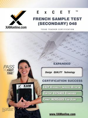 Excet French Sample Test (Secondary) 048 Teacher Certification Test Prep Study Guide 9781581979268
