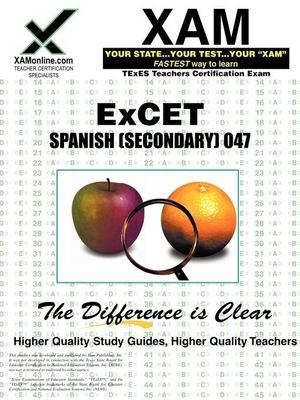 ExCET Spanish (Secondary) 047: teacher certification exam 9781581979275