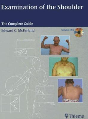 Examination of the Shoulder: The Complete Guide [With DVD] 9781588903716