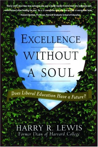 Excellence Without a Soul: Does Liberal Education Have a Future? 9781586485016