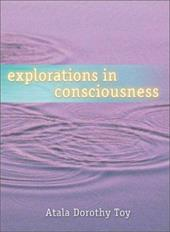 Explorations in Consciousness 7144225