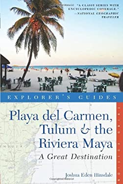 Explorer's Guides: Playa del Carmen, Tulum & the Riviera Maya: A Great Destination 9781581571325