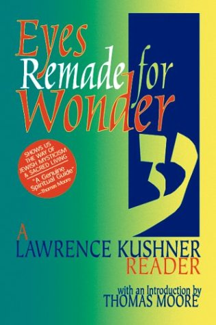 Eyes Remade for Wonder: A Lawrence Kushner Reader 9781580230421