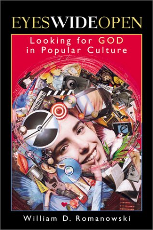 Eyes Wide Open: Looking for God in Popular Culture 9781587430091