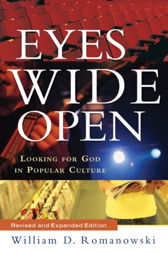 Eyes Wide Open: Looking for God in Popular Culture 9781587432019
