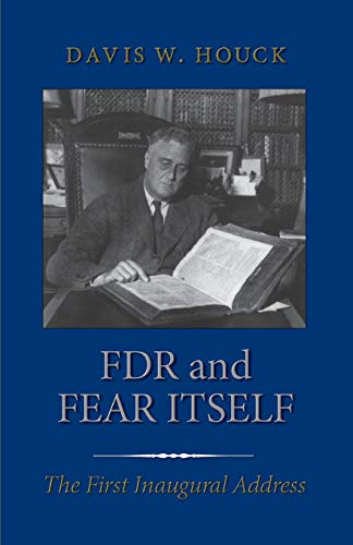 FDR and Fear Itself: The First Inaugural Address 9781585441983
