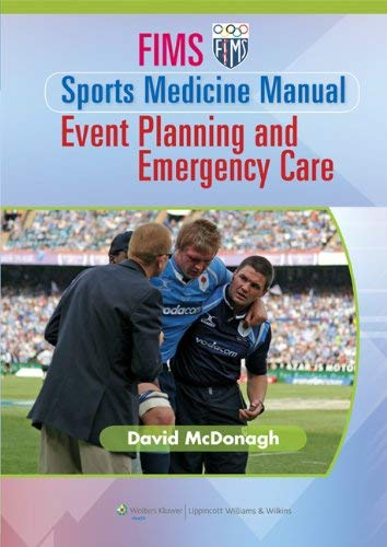 Fims Sports Medicine Manual: Event Planning and Emergency Care 9781582558738