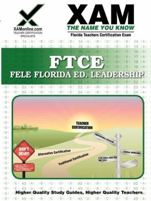 FTCE FELE Florida Educational Leadership: Teacher Certification Exam 9781581972948