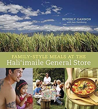 Family-Style Meals at the Hali'imaile General Store 9781580089517