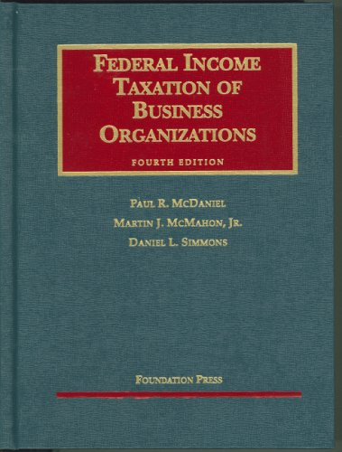 Federal Income Taxation of Business Organizations 9781587785757